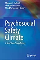 Psychosocial Safety Climate: A New Work Stress Theory