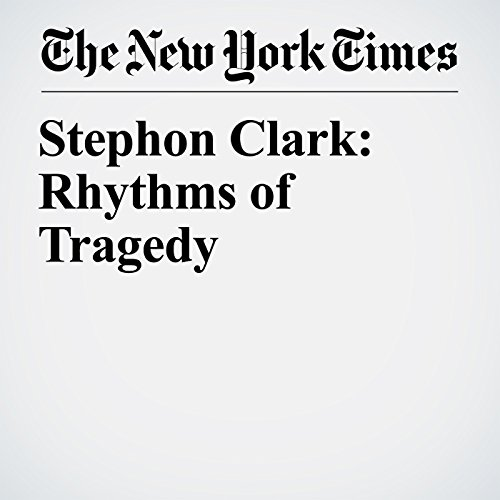 Stephon Clark: Rhythms of Tragedy copertina