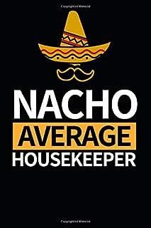 Nacho Average Housekeeper: Notebook Journal For Housekeepers
