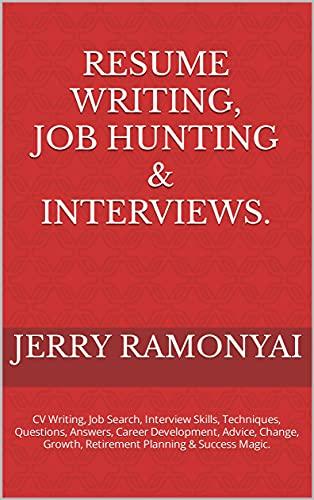 Resume Writing, Job Hunting & Interviews.: CV Writing, Job Search,...