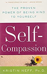 Self-Compassion: The Proven Power of Being Kind to Yourself on Amazon