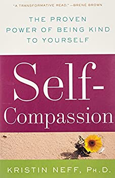 Paperback Self-Compassion: The Proven Power of Being Kind to Yourself Book