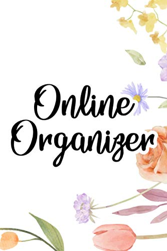 Online Organizer: A Notebook For Website Login Details And Software licenses, Journal For Online Accounts