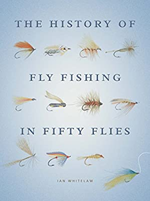 The History of Fly Fishing in Fifty Flies by Aurum Press Ltd