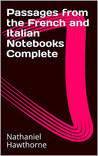 Passages from the French and Italian Notebooks Co (English Edition)