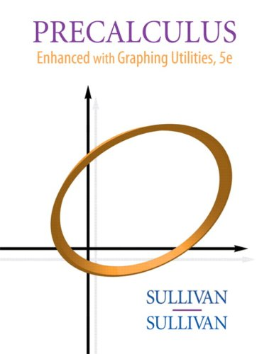 Precalculus: Enhanced With Graphing Utilities + Mathxl 12-month Student Access Kit