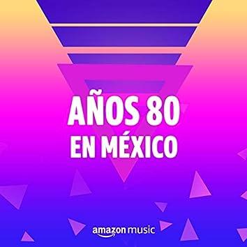 Años 80 en México