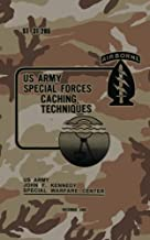 ST 31-205 Special Forces Caching Techniques: December 1982