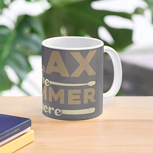 Drums Here Is Gift Relax The Drummer Mug Meistverkaufte Standardkaffee 11 Unzen Geschenk Tassen für alle