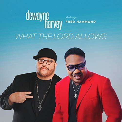 DeWayne Harvey feat. Fred Hammond