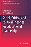 Social, Critical and Political Theories for Educational Leadership (Educational Leadership Theory)