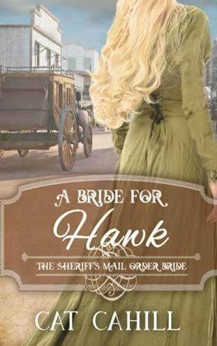 Compare Textbook Prices for A Bride for Hawk: The Sheriff's Mail Order Bride Book 4  ISBN 9798469007432 by Cahill, Cat