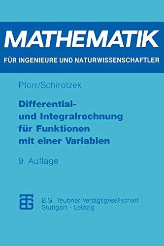 Differential- und Integralrechnung für Funktionen mit Einer Variablen (Mathematik für Ingenieure und Naturwissenschaftler) (German Edition) ... Naturwissenschaftler, Ökonomen und Landwirte)
