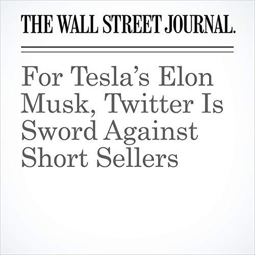 For Tesla's Elon Musk, Twitter Is Sword Against Short Sellers copertina