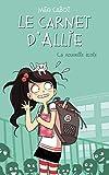 Le Carnet d'Allie - La nouvelle école: 2 (Bloom)