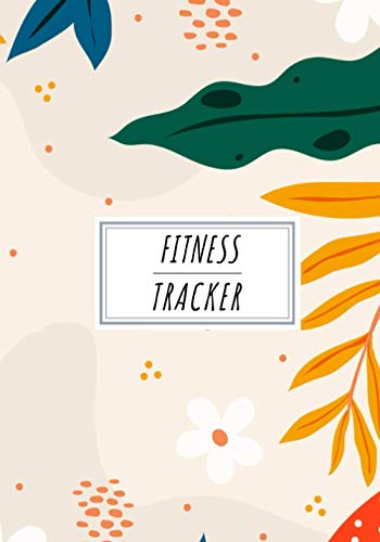 Fitness Tracker: Daily Strenght Training Journal to Keep Track and Reviews Fit Exercice and Workout | Record Date, Weight, Body Fat, Muscle Group, ... More On 100 Detailed Sheets | Self Help Home.