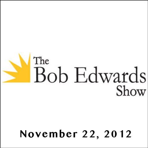 The Bob Edwards Show, Nathaniel Philbrick, Davia Nelson, and Nikki Silva, November 22, 2012 audiobook cover art