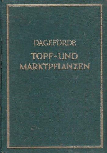 Topf- und Marktpflanzen: ein Handbuch für die Praxis der Topfpflanzen-Kultur