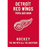 Detroit Red Wings Trivia Quiz Book - Hockey - The One With All The Questions: NHL Hockey Fan - Gift for fan of Detroit Red Wings (English Edition)