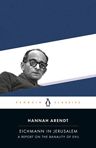 Eichmann in Jerusalem: A Report on the Banality of Evil (Penguin Classics)
