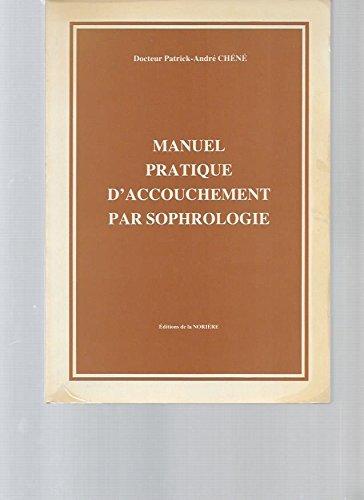 Manuel pratique d'accouchement par sophrologie