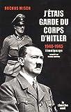J'étais garde du corps d'Hitler - 1940-1945 (Documents) - Format Kindle - 14,99 €