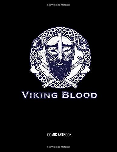 Viking Blood Comic Artbook: Viking Valkyrie Nordic Norse Valhalla Sketchbook: 8.5x11 A4 Blank Art Book Or Drawing Journal For Art Student Teacher Professor