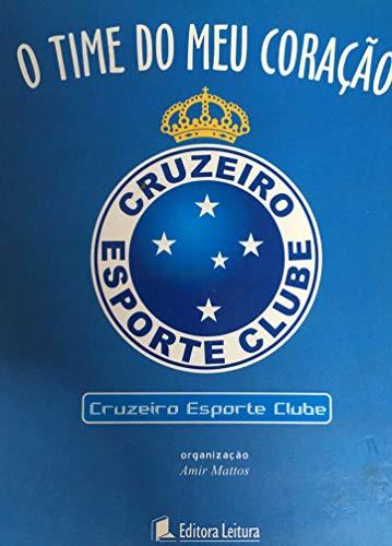 Time Do Meu Coracao, O - Cruzeiro Esporte Clube