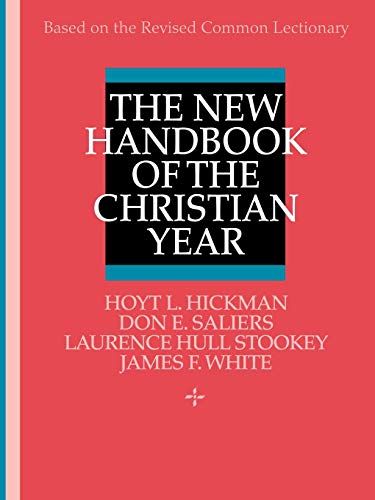 Compare Textbook Prices for The New Handbook of the Christian Year: Based on the Revised Common Lectionary Revised Edition ISBN 9780687277605 by Hoyt L. Hickman,Don E. Saliers,Laurence Hull Stookey,James F. White