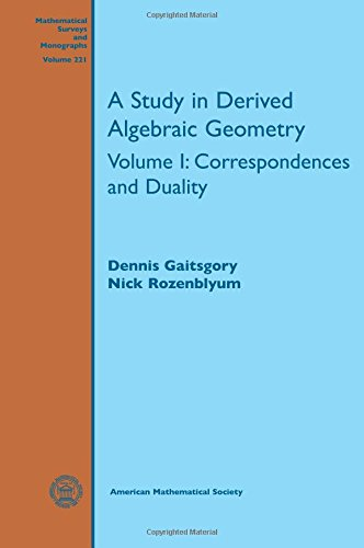 A Study in Derived Algebraic Geometry: Correspondences and Duality (Mathematical Surveys and Monographs)の詳細を見る