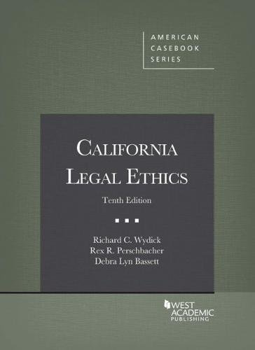 Compare Textbook Prices for California Legal Ethics American Casebook Series 10 Edition ISBN 9781640207370 by Wydick, Richard,Perschbacher, Rex,Bassett, Debra