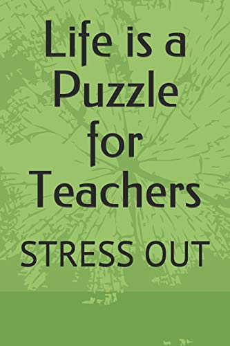 Life is a Puzzle for Teachers: STRESS OUT