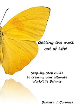 Getting most out of Life! by [Barbara J Cormack]