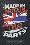 Made In Britain With Thai Parts: Thai Planner Calendar Journal Notebook Gift Plus Much More Gift For Thai With there Heritage And Roots From Thailand