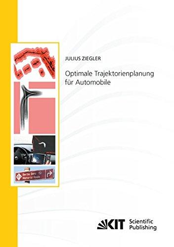 Optimale Trajektorienplanung fur Automobile (Schriftenreihe / Institut für Mess- und Regelungstechnik, Karlsruher Institut für Technologie)