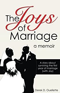 Joys of Marriage: A story about surviving the first year of marriage (with Joy)