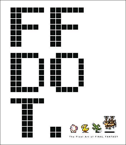 Ff Dot. The Pixel Art Of Final Fantasy