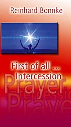 First of All Intercession by Reinhard Bonnke (2001-01-01)