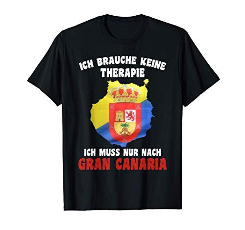 Brauche keine Therapie - Ich muss nur nach Gran Canaria T-Shirt