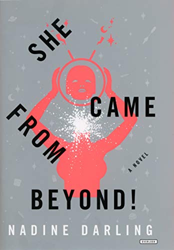 Image of She Came From Beyond!: A Novel