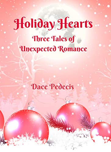 Holiday Hearts: Three Tales of Unexpected Romance (English Edition)