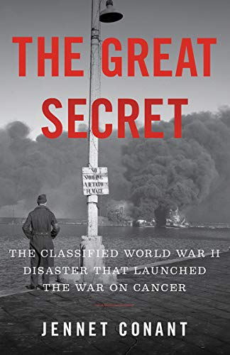 Image of The Great Secret: The Classified World War II Disaster that Launched the War on Cancer