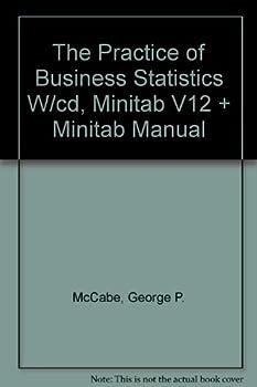 The Practice of Business Statistics w/CD, Minitab V12 & Minitab Manual 071670434X Book Cover