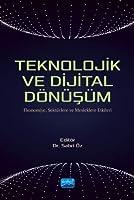 Teknolojik ve Dijital Dönüsüm - Ekonomiye, Sektörlere ve Mesleklere Etkileri