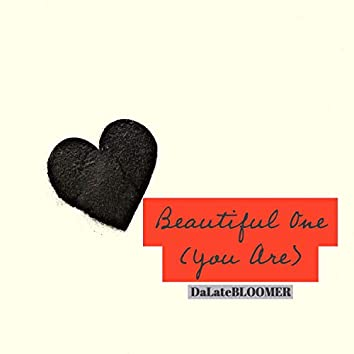Beautiful One (You Are)