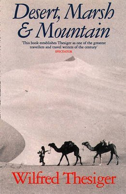 [Desert, Marsh and Mountain: The World of a Nomad] (By: Wilfred Thesiger) [published: October, 2001]