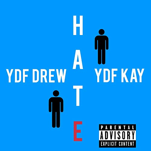 Hate (feat. YDF Kay) [Explicit]
