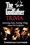 The Godfather Trivia : Interesting Facts, Exciting Things About The Godfather
