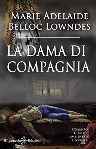 La dama di compagnia (Illustrato): Un capolavoro del giallo classico