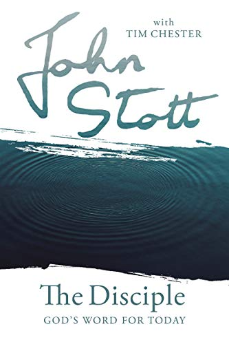 The Disciple (God's Word for Today) by [John Stott, Tim Chester]